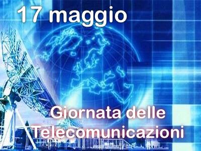 17 maggio … anni fa – Giornata Mondiale Telecomunicazioni