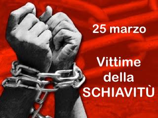 25 marzo – Giornata della Schiavitù – DOMANI ora LEGALE